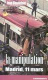 Manipulation (La) Madrid, 11 Mars
