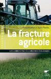 La fracture agricole ; les lobbies face à l'urgence écologique