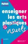 Enseigner les arts visuels