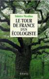 Tour De France D'Un Ecologiste (Le)
