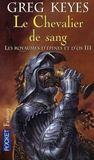 Les royaumes d'épines et d'os t.3 ; le chevalier de sang
