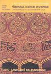 L'art islamique en mediterranee ; pelerinage sciences et soufisme ; l'art islamique en cisjordanie et a gaza