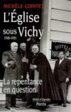 L'église sous Vichy ; 1940-1945 ; la repentance en question