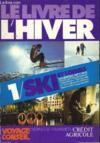 Le Livre de l'Hiver TOME I : Ski et loisirs, vacances 1977 / 1978