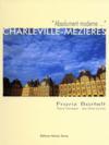 Charleville-Mézières ; absolument moderne
