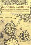 La Corse, carrefour des routes de Méditerranée