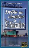 Drole De Chantier A Saint Nazaire