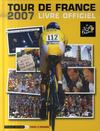 Livres - Livre Officiel Du Tour De France (edition 2007)