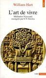 Art De Vivre. Meditation Vipassana Enseignee Par S. N. Goenka (L')