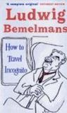 Livres - How To Travel Incognito