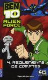 Livres - Ben 10 alien force t.4 ; rglements de comptes