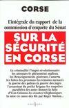 L'Integrale Du Rapport D'Enquete Du Senat Sur La Securite De La Corse