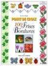 Point de croix ; 100 frises et bordures