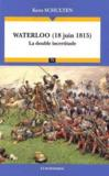 Livres - Waterloo (18 juin 1815) ; la double incertitude