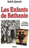 Les Enfants De Béthanie. L'Histoire D'Une Famille Palestinienne
