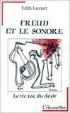 Freud et le sonore ; le tic-tac du désir
