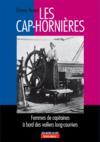 Les cap-horni?res ; femmes des capitaines ? bord des voiliers long-courriers