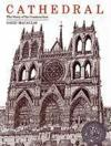 Livres - Cathedral: The Story Of Its Construction