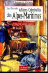 Alpes-Maritimes, les grandes affaires criminelles