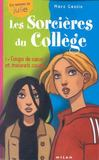 Livres - Les sorcieres du college t.1 ; coups de coeur et mauvais coups