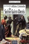 Seine-saint-Denis, grandes affaires criminelles