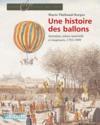 Une histoire des ballons ; invention, culture matérielle et imaginaire, 1783-1909