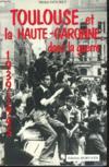 Toulouse Et La Haute-Garonne Dans La Guerre 1939-1945. La Vie Quotidienne En Images