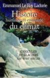 Histoire humaine et comparée du climat t.1 ; canicules et glaciers, XII-XVIII siècles