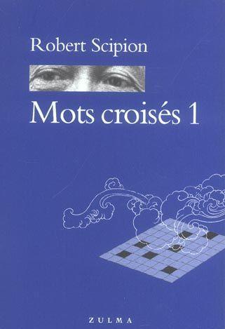 Livre mots crois s t 1 robert scipion for Photo dinterieur mots croises