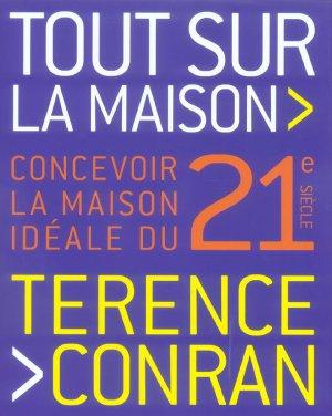 tout sur la maison concevoir la maison ideale du 21e siecle terence conran livre france. Black Bedroom Furniture Sets. Home Design Ideas