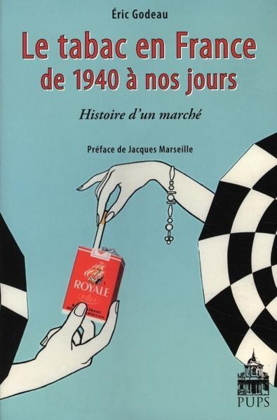 tabac en france de 1940 a nos jours histoire d un marche godeau e neuf livre ebay. Black Bedroom Furniture Sets. Home Design Ideas