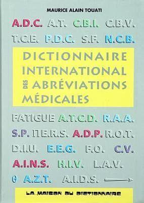 Dictionnaire international des abreviations medicales  - Maurice Touati