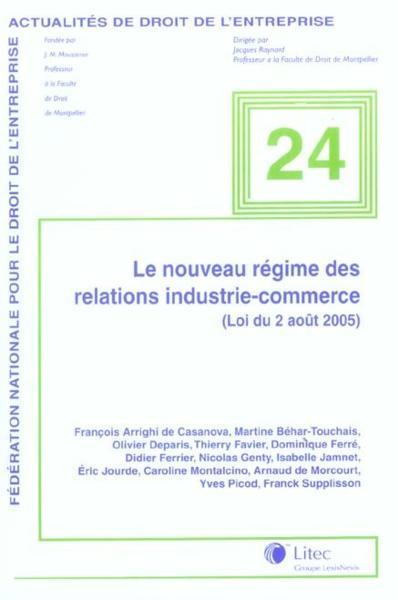 le nouveau regime des relations industrie commerce loi du 2aout 2005 no24 collectif. Black Bedroom Furniture Sets. Home Design Ideas