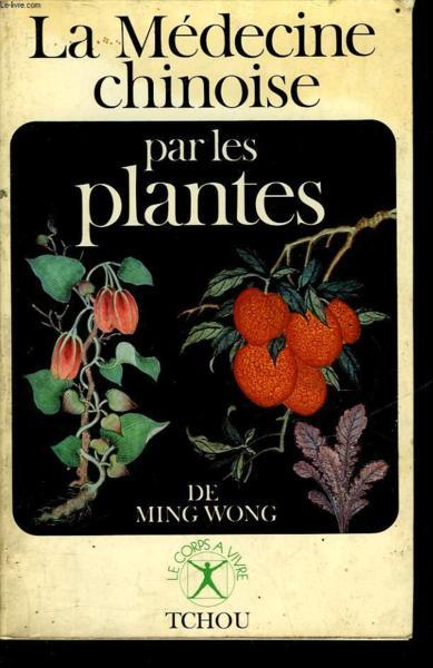 Livre la medecine chinoise par les plantes ming wong for Acheter les plantes