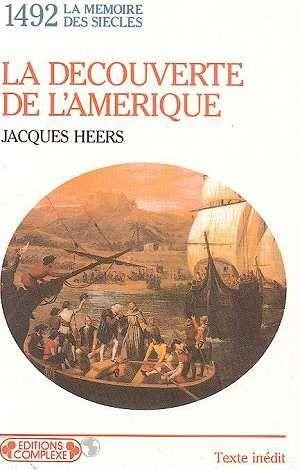 1492  la decouverte de l amerique  - Jacques Heers