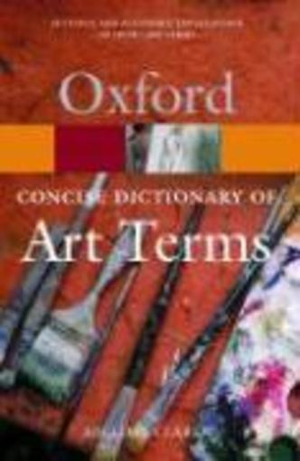 Concise oxford dictionary of art termes  - Clarke