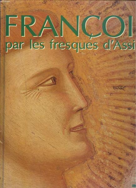 Francois Par Les Fresques D Assise  - Collectif