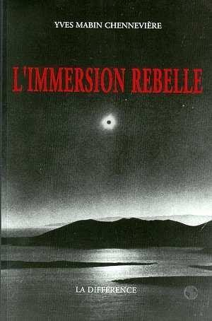 Immersion rebelle  (l')  - Mabin-Chenneviere Yv