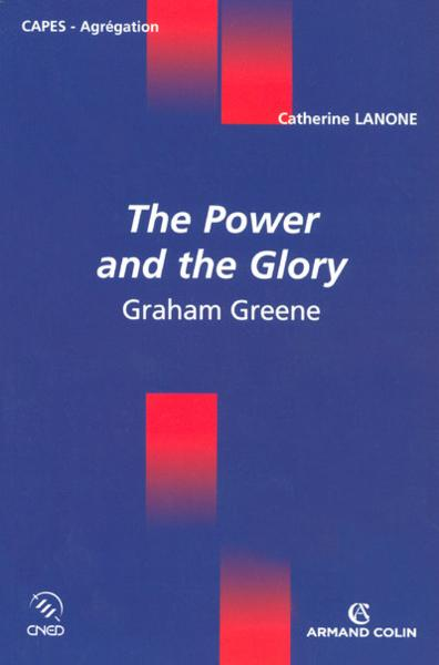 The power and the glory de Graham Greene ; CAPES, agrégation  - Catherine Lanone