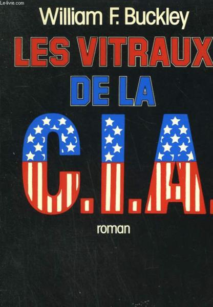 Les Vitraux De La C.I.A.  - Buckley William F.