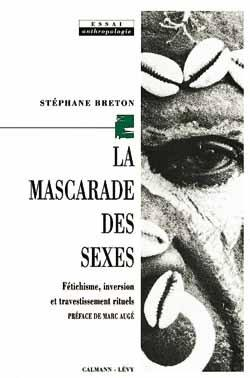 La mascarade des sexes  - Stephane Breton