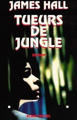 Tueurs de jungle  - James Wilson Hall