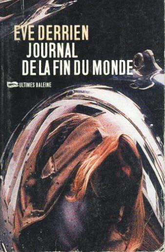 Journal De La Fin Du Monde  - Ève Derrien