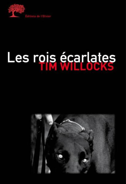 Les rois ecarlates  - Tim Willocks
