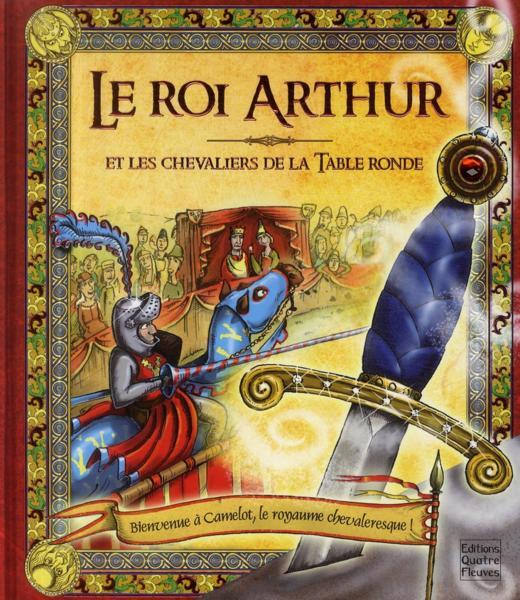 Livre Le Roi Arthur Et Les Chevaliers De La Table Ronde Fr D Rique Fraisse Racont Par