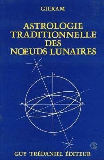 Astrologie traditionnelle noeuds lunaire  - Gilram