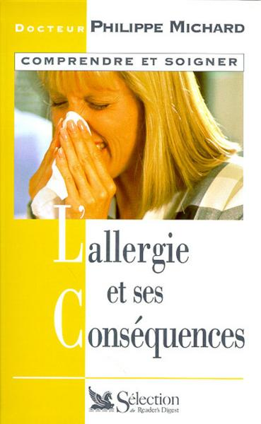 L'Allergie Et Ses Consequencs  - Philippe Michard