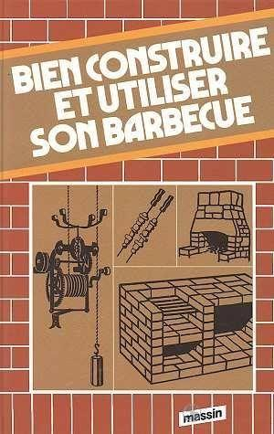 livre bien construire et utiliser son barbecue sophie moutiers acheter occasion 2000. Black Bedroom Furniture Sets. Home Design Ideas