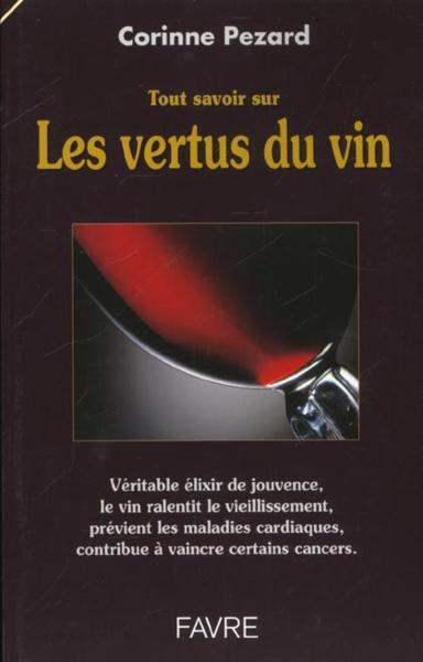 livre tout savoir sur les vertus du vin corinne pezard acheter occasion septembre 2000. Black Bedroom Furniture Sets. Home Design Ideas