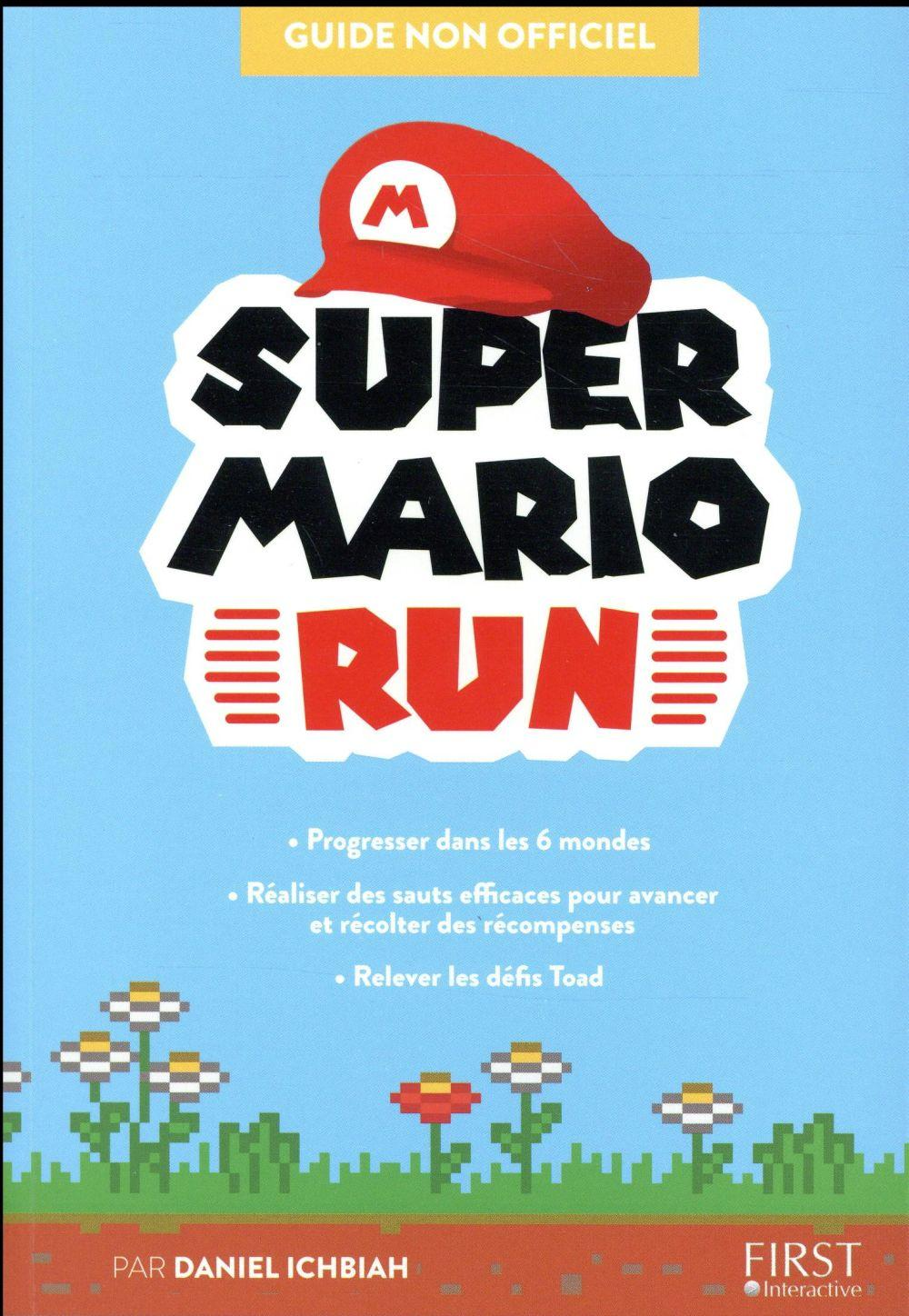 Super Mario Run ; guide non officiel  - Daniel Ichbiah